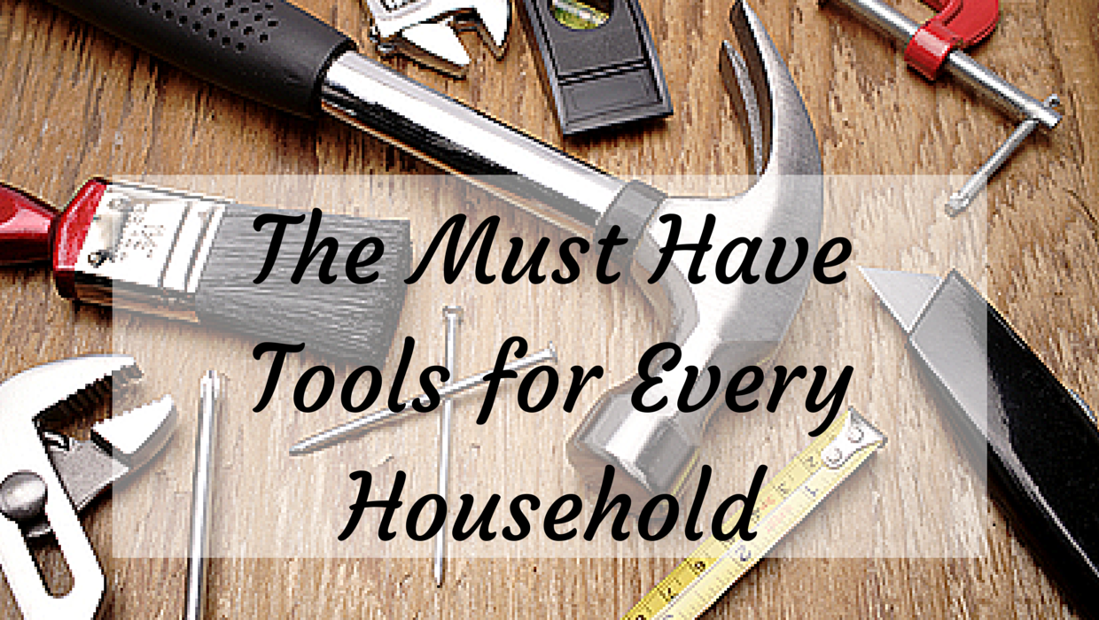 The Must Have Tools for Every Household